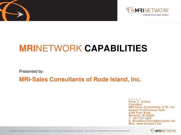 MRINETWORK CAPABILITIES          Presented by:          MRI-Sales Consultants of Rode Island, Inc.                        ...
