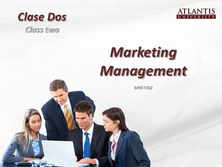 Clase Dos Class two              Marketing             Management                MRKT302