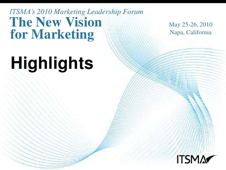 ITSMA's 2010 Marketing Leadership Forum - Highlights