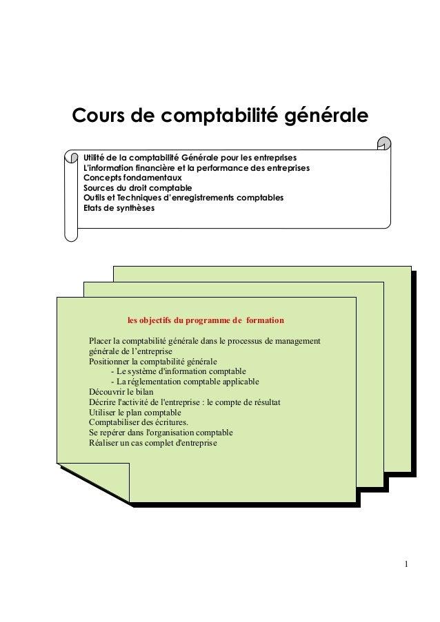Cours de comptabilité générale Utilité de la comptabilité Générale pour les entreprises L'information financière et la per...
