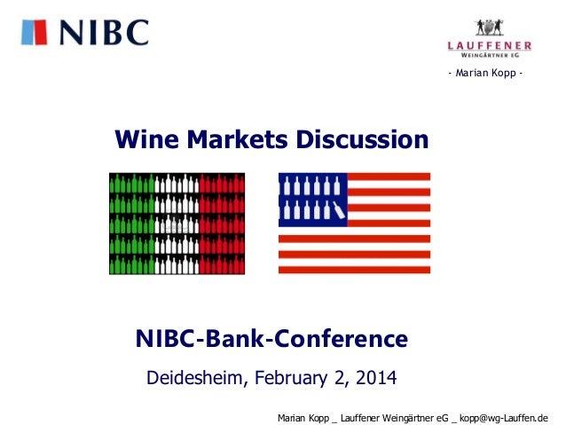 - Marian Kopp -  Wine Markets Discussion  NIBC-Bank-Conference Deidesheim, February 2, 2014 Marian Kopp _ Lauffener Weingä...