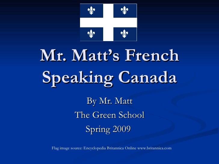 Mr Matt French Canada