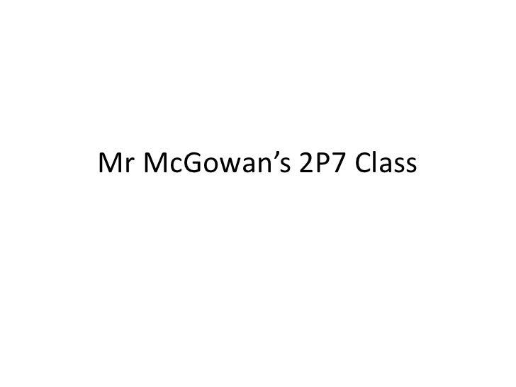 Mr McGowan's 2P7 Class<br />
