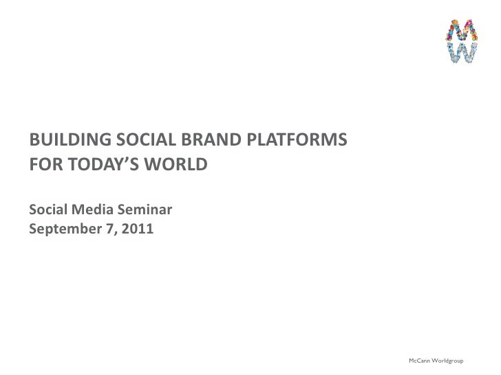 BUILDING SOCIAL BRAND PLATFORMSFOR TODAY'S WORLD                                                      1Social Media Semina...