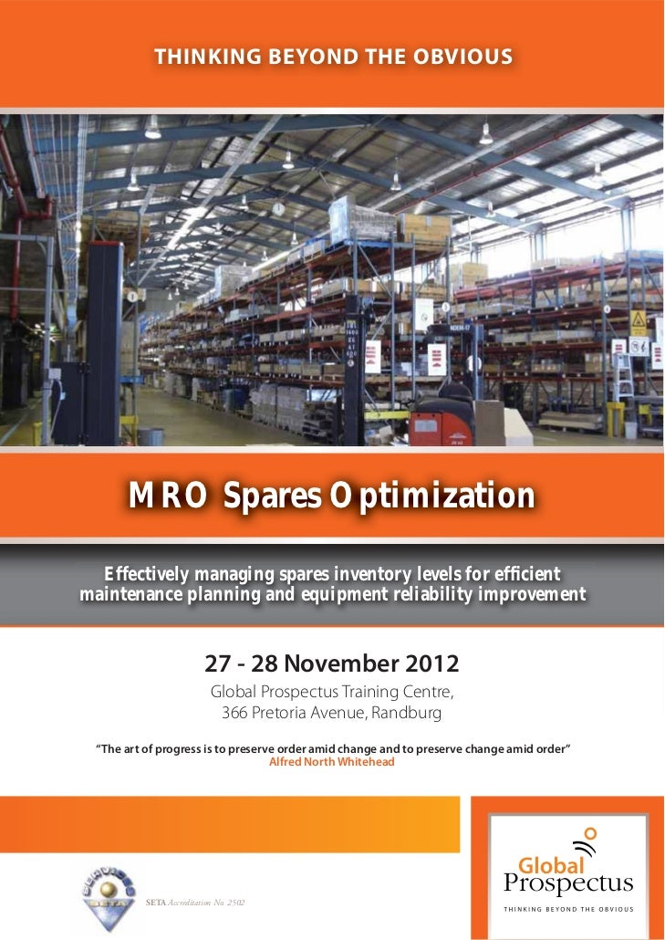 THINKING BEYOND THE OBVIOUS      MRO Spares Optimization  Effectively managing spares inventory levels for efficientmainten...