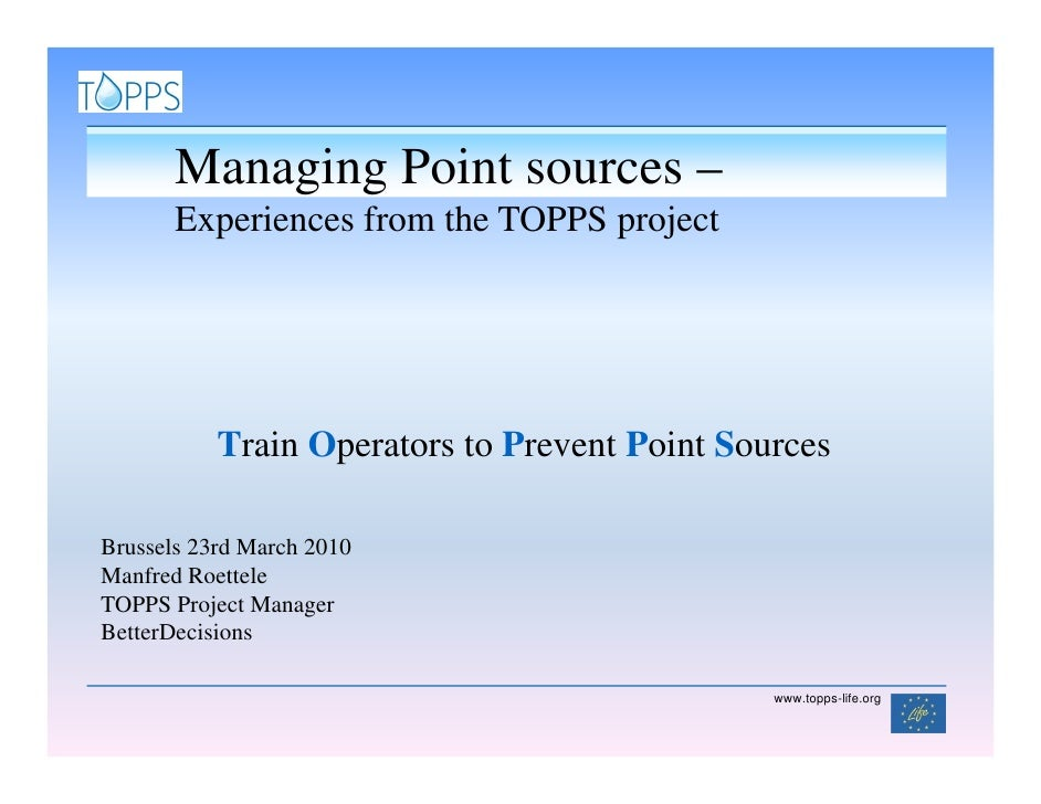 Managing Point sources –        Experiences from the TOPPS project                Train Operators to Prevent Point Sources...