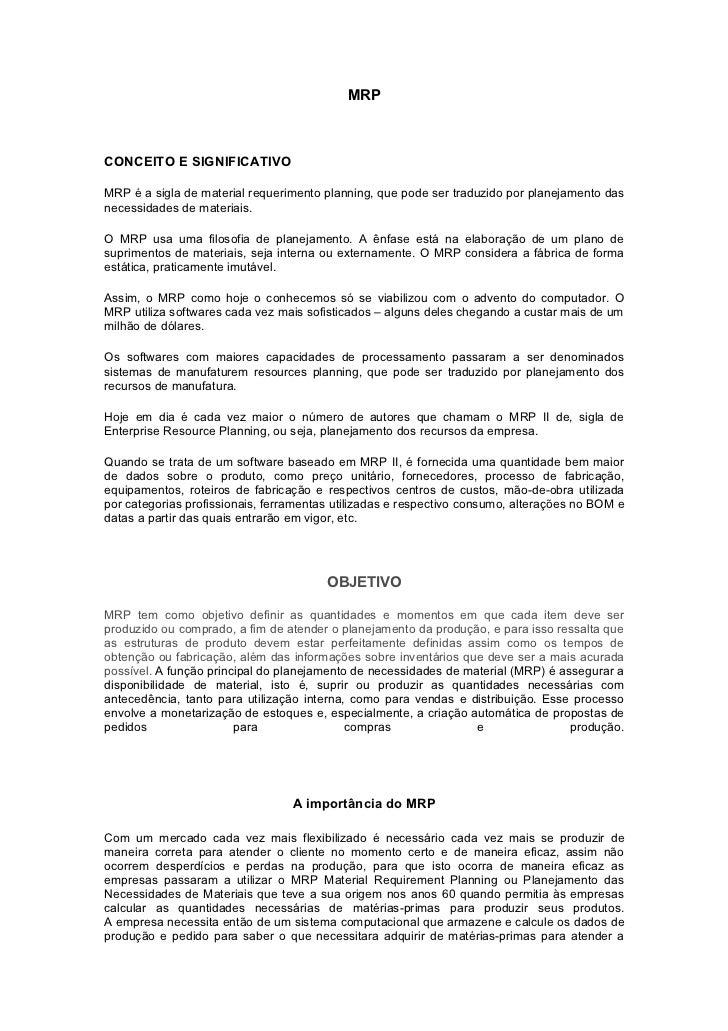 MRPCONCEITO E SIGNIFICATIVOMRP é a sigla de material requerimento planning, que pode ser traduzido por planejamento dasnec...