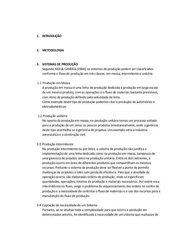 1. INTRODUÇÃO  2. METODOLOGIA  3. SISTEMAS DE PRODUÇÃO Segundo HAX & CANDEA (1984), os sistemas de produção podem ser clas...