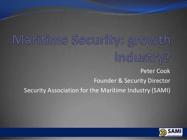 Peter Cook Founder & Security Director Security Association for the Maritime Industry (SAMI)