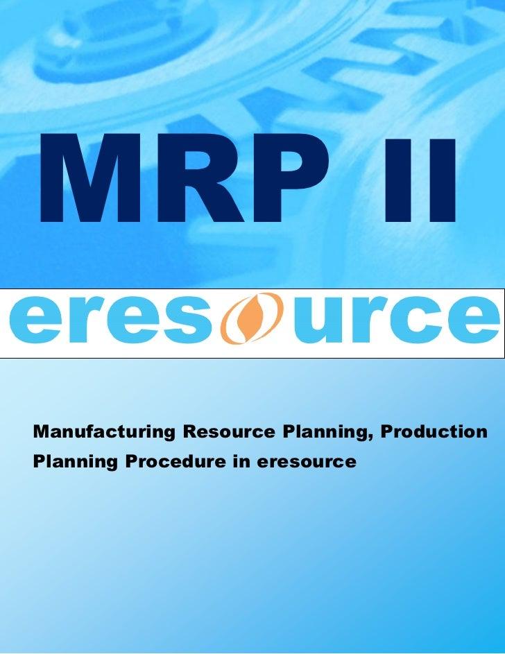 Mrpii manufacturing resource planning eresource