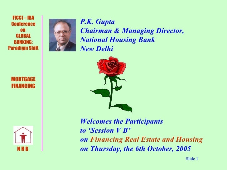 P.K. Gupta    Chairman & Managing Director,    National Housing Bank   New Delhi   Welcomes the Participants   to 'Sessi...