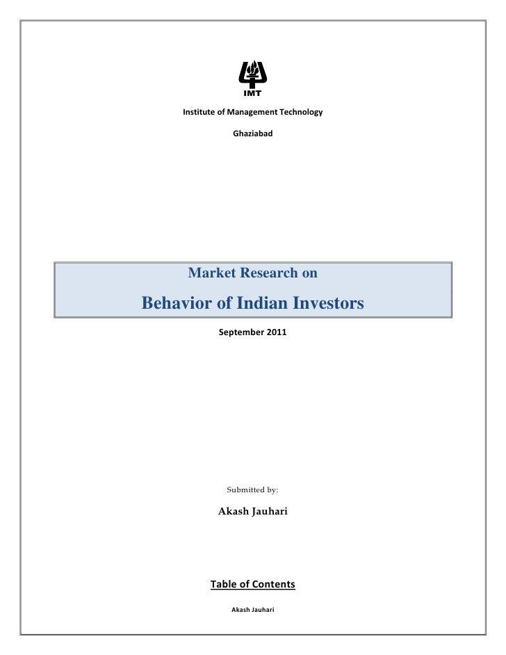Institute of Management Technology <br />Ghaziabad<br />Market Research on <br />Behavior of Indian Investors<br />Septemb...