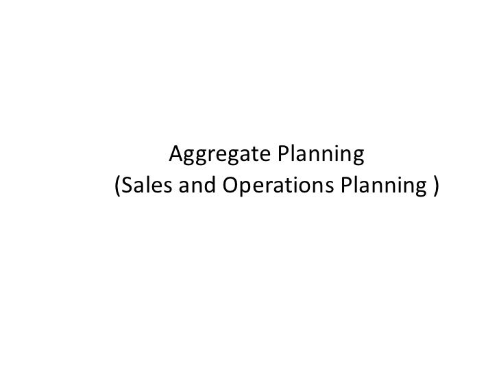 Aggregate Planning(Sales and Operations Planning )