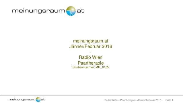 Seite 1Radio Wien – Paartherapie – Jänner/Februar 2016 meinungsraum.at Jänner/Februar 2016 - Radio Wien Paartherapie Studi...