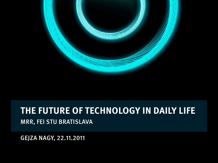 The Future of Technology in Daily Life