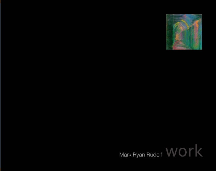 Mark Ryan Rudolf   work