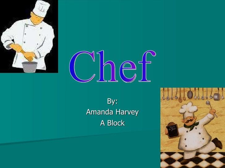 By: Amanda Harvey A Block Chef