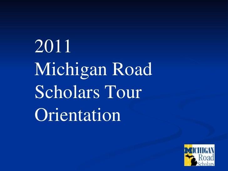 2011  Michigan Road Scholars Tour  Orientation