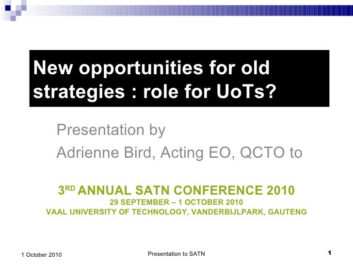 New opportunities for old strategies : role for UoTs? Presentation by  Adrienne Bird, Acting EO, QCTO to Presentation to S...