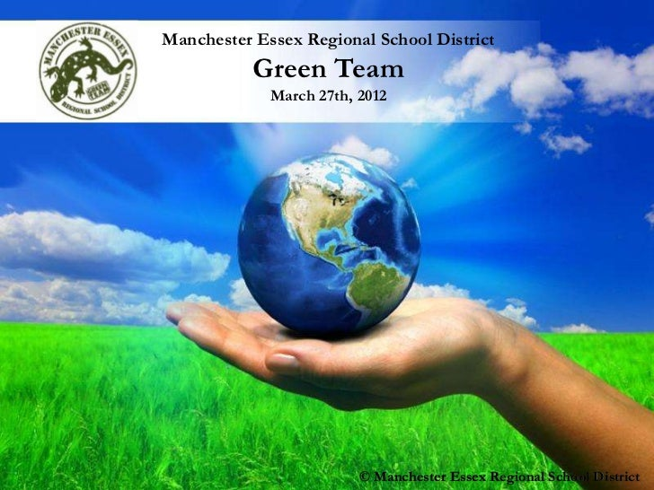 Manchester Essex Regional School District           Green Team             March 27th, 2012          Free Powerpoint Templ...