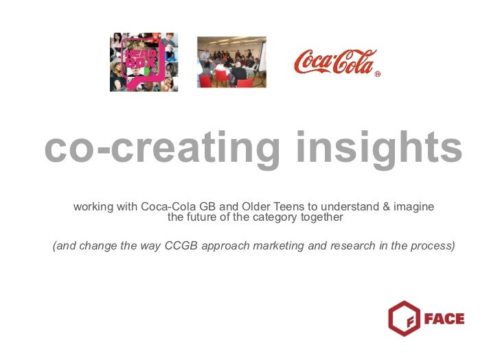 Co-Creating Insights - Face/Coca-Cola Mrs Conference Annual Conference 2010