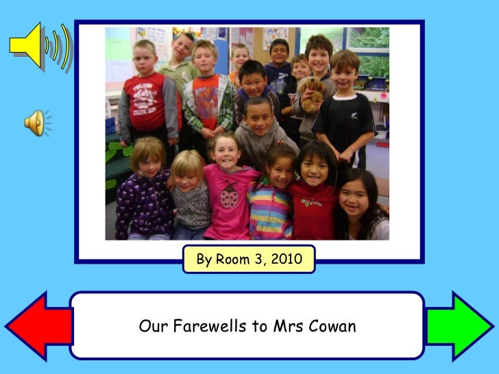 By Room 3, 2010<br />Our Farewells to Mrs Cowan<br />