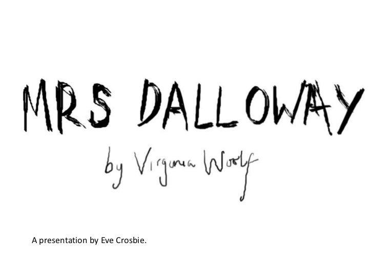 the similarities between clarissa dalloway and warren smith in virginia woolfs mrs dalloway Clarissa dalloway is the wife of richard dalloway, a conservative member of   septimus warren smith never meets mrs dalloway, but their lives are.