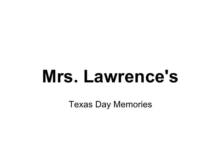 Mrs. Lawrences  Texas Day Memories