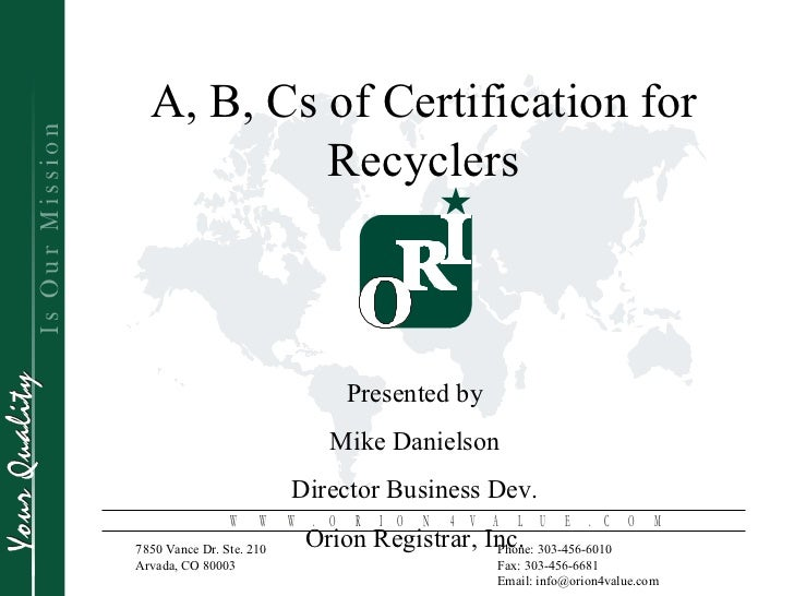 A, B, Cs of Certification for           Recyclers                                   Presented by                          ...
