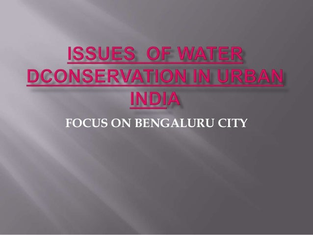 Issues of water conservation in Bengallaru_Thippeswamy _2013