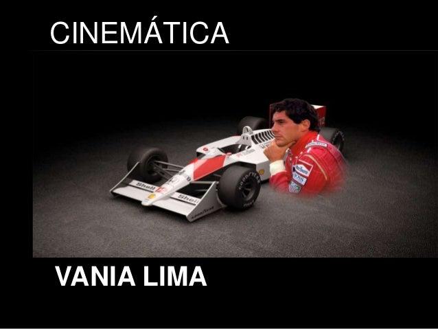 CINEMÁTICA VANIA LIMA