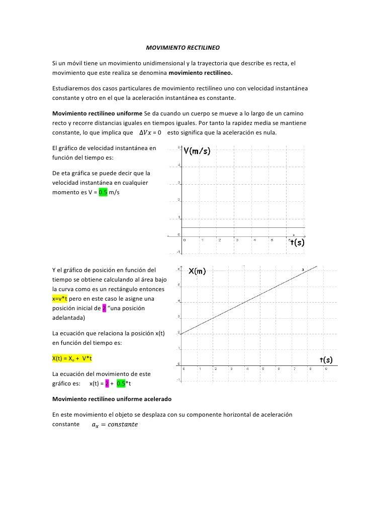 MOVIMIENTO RECTILINEOSi un móvil tiene un movimiento unidimensional y la trayectoria que describe es recta, elmovimiento q...