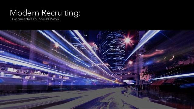 Modern Recruiting: 3 Fundamentals You Should Master