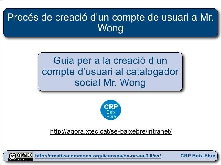 Procés de creació d'un compte de usuari a Mr.                     Wong             Guia per a la creació d'un         comp...