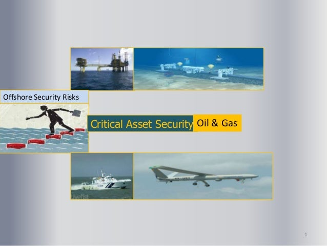 Offshore Security Risks Critical Asset Security Oil & Gas 1