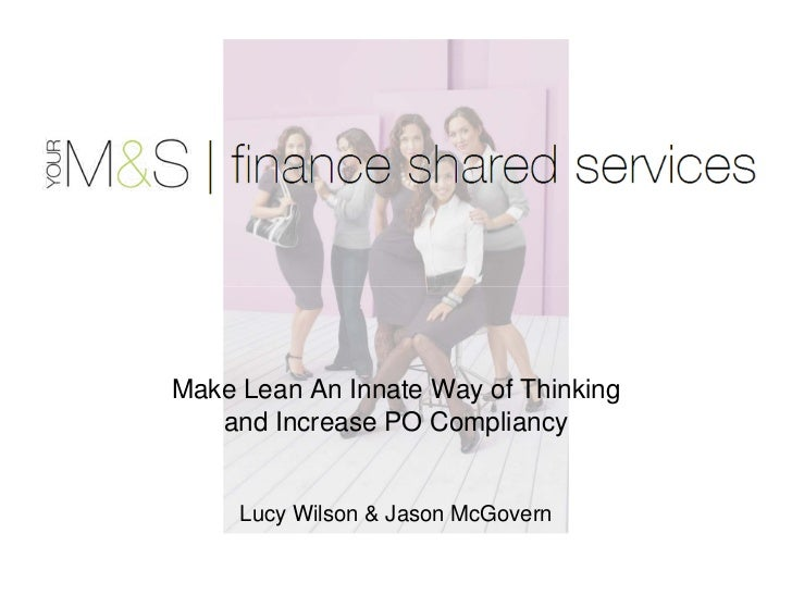 Make Lean An Innate Way of Thinking   and Increase PO Compliancy     Lucy Wilson & Jason McGovern