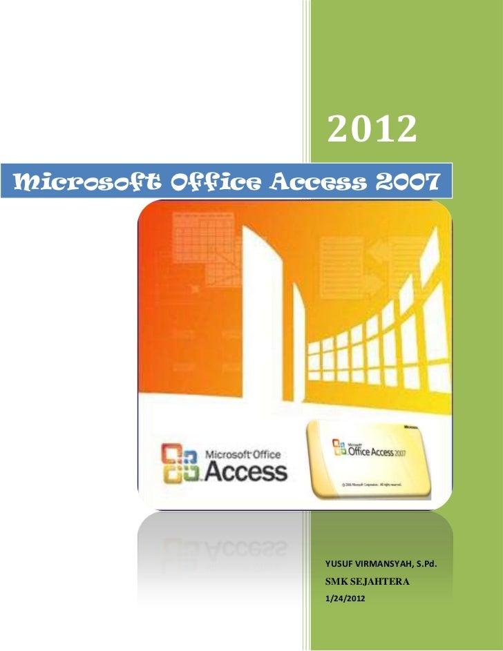 2012Microsoft Office Access 2007                    YUSUF VIRMANSYAH, S.Pd.                    SMK SEJAHTERA              ...