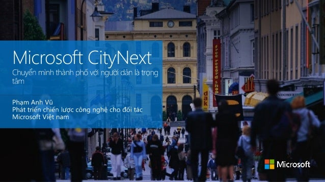 Microsoft CityNext: Chuyển mình thành phố với người dân là trọng tâm