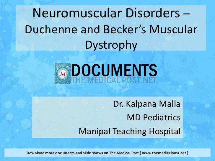 Neuromuscular Disorders –Duchenne and Becker's Muscular          Dystrophy                                   Dr. Kalpana M...