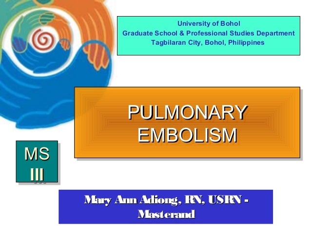 PULMONARY EMBOLISM (Masteral reporting for finals)