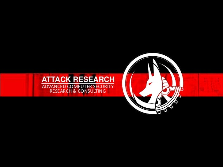 ATTACK RESEARCH<br />ADVANCED COMPUTER SECURITY<br />RESEARCH & CONSULTING<br />