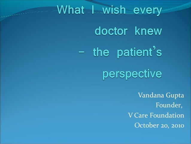 Vandana Gupta Founder, V Care Foundation October 20, 2010