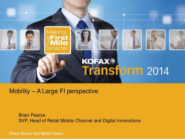 Transform 2014: Mobility and its Impact on Your Business, Operations and Processes