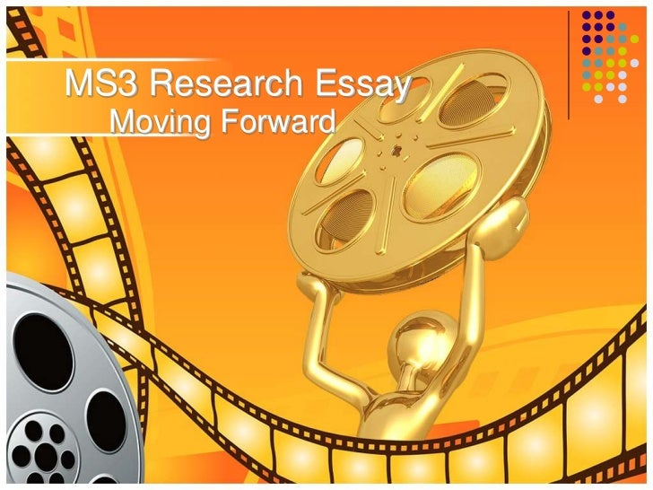 MS3 Research Essay  Moving Forward