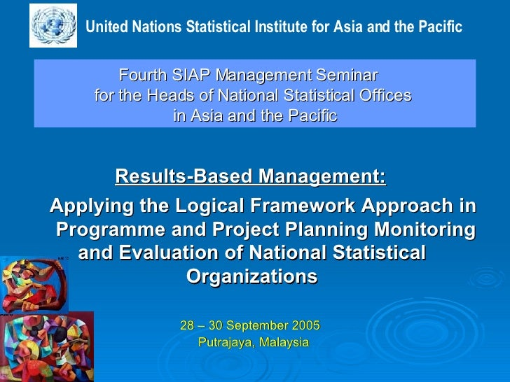 Fourth SIAP Management Seminar  for the Heads of National Statistical Offices  in Asia and the Pacific   Results-Based Man...