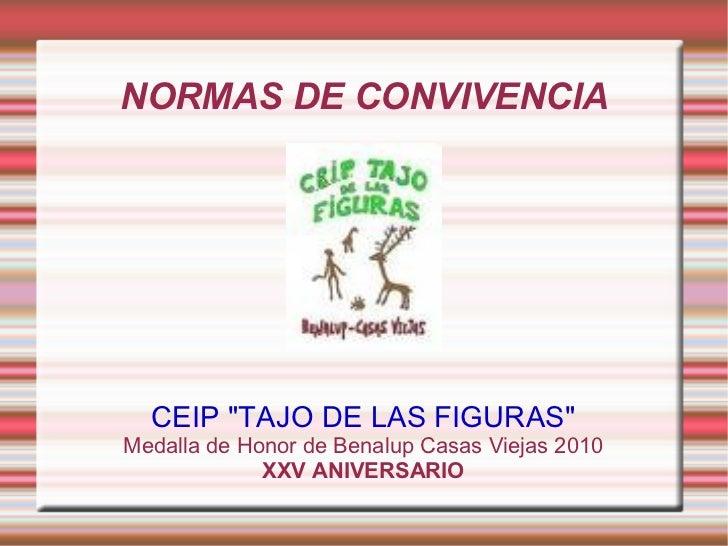 """NORMAS DE CONVIVENCIA CEIP """"TAJO DE LAS FIGURAS"""" Medalla de Honor de Benalup Casas Viejas 2010 XXV ANIVERSARIO"""