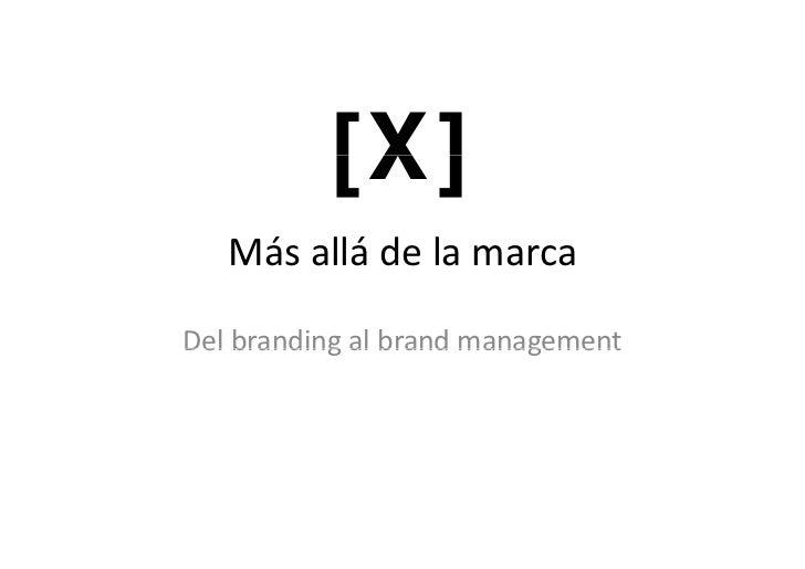 [X]   MásalládelamarcaDelbranding albrandDel branding al brand management
