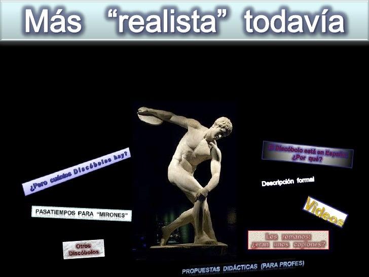 """Más   """"realista""""  todavía<br />El Discóbolo está en España:<br />¿Por  qué?<br />¿Pero  cuántos  D i s c ó b o l o s   h a..."""