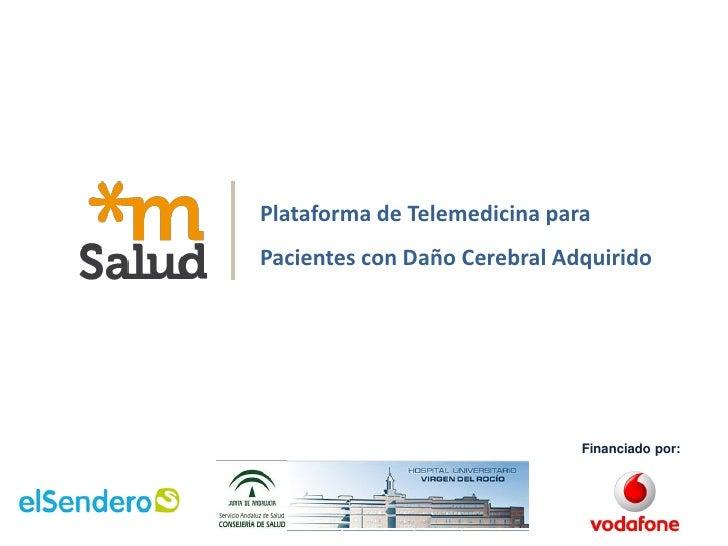 Plataforma de Telemedicina paraPacientes con Daño Cerebral Adquirido                              Financiado por: