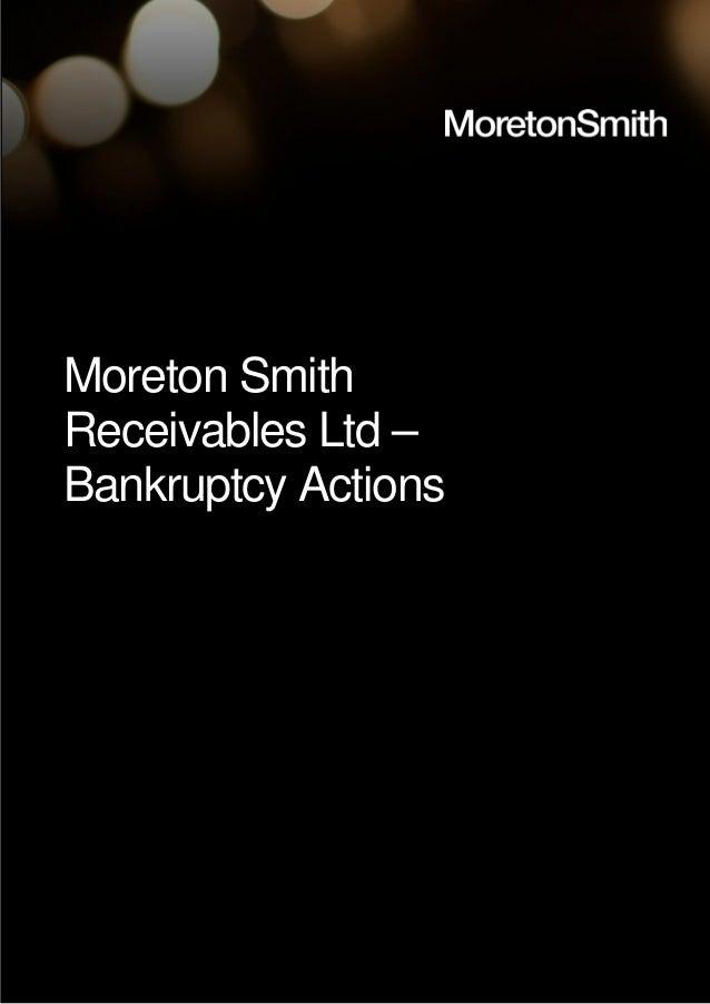 Moreton Smith Receivables Ltd – Bankruptcy Actions
